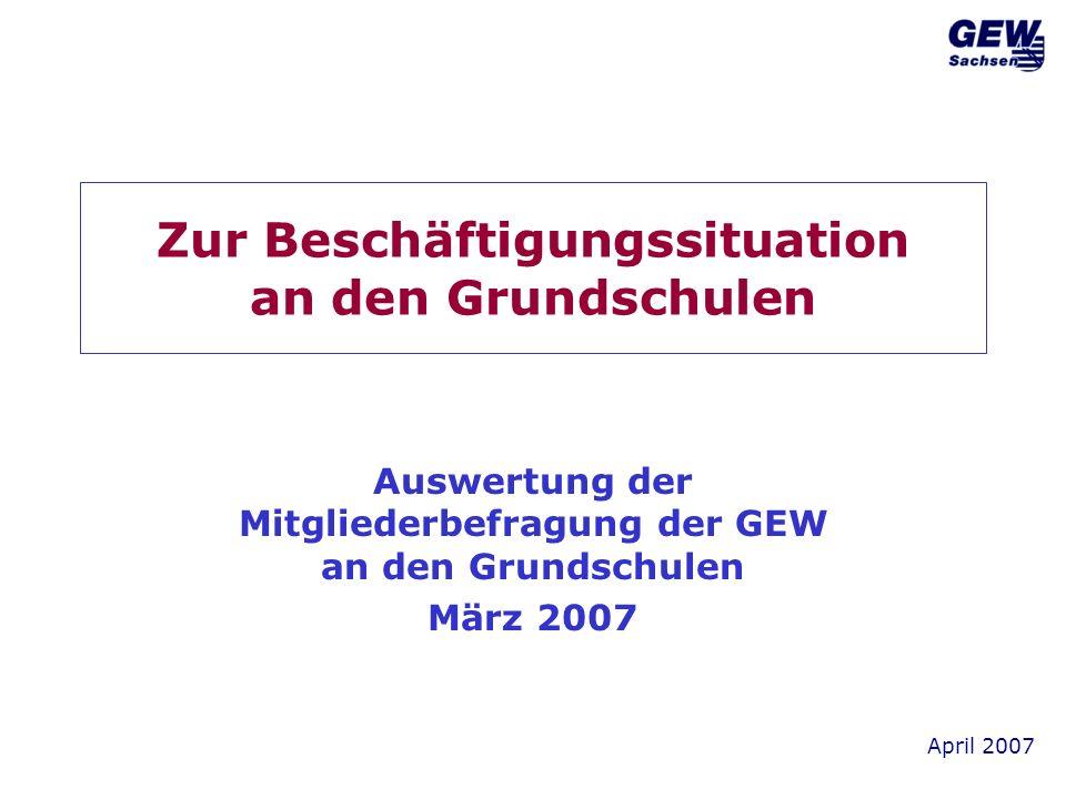 April 2007 Zur Beschäftigungssituation an den Grundschulen Auswertung der Mitgliederbefragung der GEW an den Grundschulen März 2007