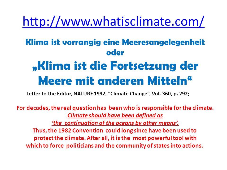 """http://www.whatisclimate.com/ Klima ist vorrangig eine Meeresangelegenheit oder """"Klima ist die Fortsetzung der Meere mit anderen Mitteln Letter to the Editor, NATURE 1992, Climate Change , Vol."""