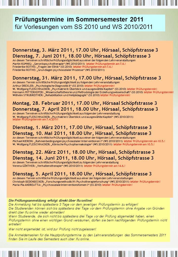 Donnerstag, 3. März 2011, 17.00 Uhr, Hörsaal, Schöpfstrasse 3 Dienstag, 7.