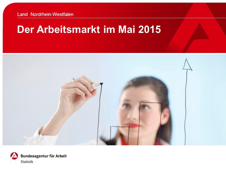 Der Arbeitsmarkt im Mai 2015 Land Nordrhein-Westfalen