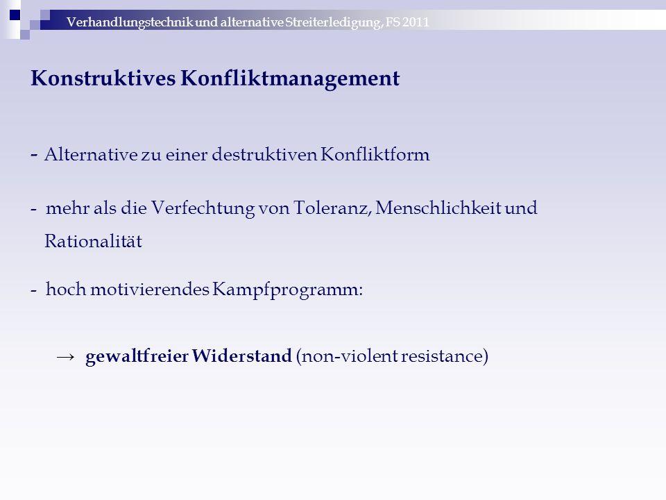 Verhandlungstechnik und alternative Streiterledigung, FS 2011 Konstruktives Konfliktmanagement - Alternative zu einer destruktiven Konfliktform - mehr