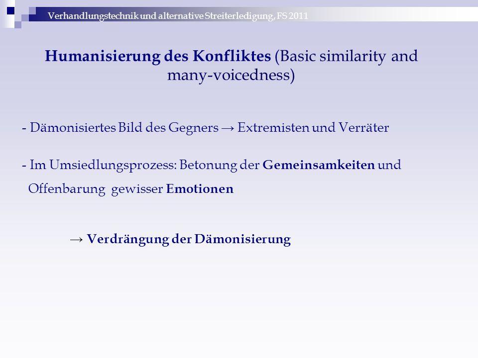 Verhandlungstechnik und alternative Streiterledigung, FS 2011 Humanisierung des Konfliktes (Basic similarity and many-voicedness) - Dämonisiertes Bild
