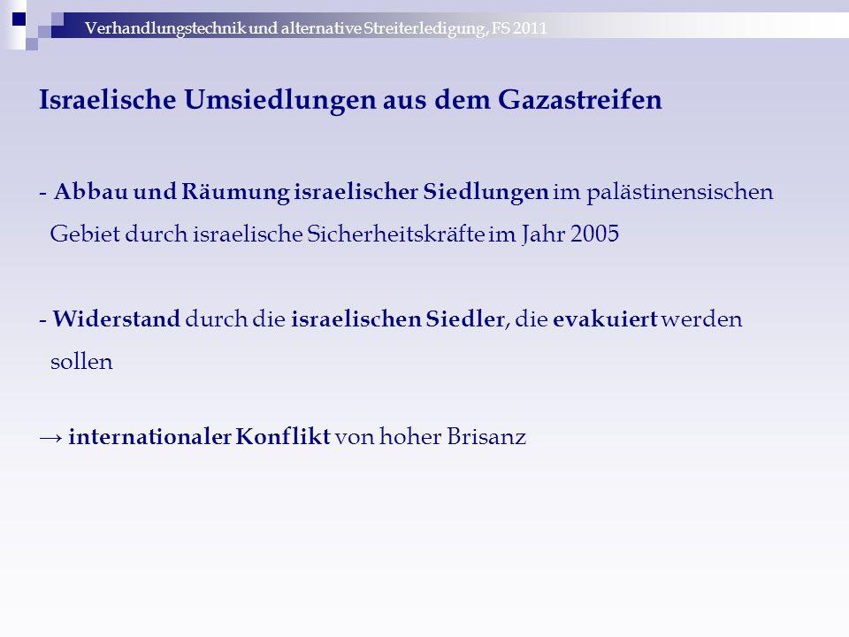 Israelische Umsiedlungen aus dem Gazastreifen - Abbau und Räumung israelischer Siedlungen im palästinensischen Gebiet durch israelische Sicherheitskräfte im Jahr 2005 - Widerstand durch die israelischen Siedler, die evakuiert werden sollen → internationaler Konflikt von hoher Brisanz