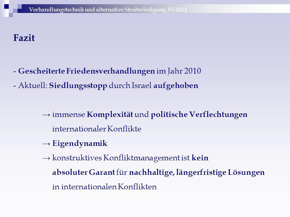 Verhandlungstechnik und alternative Streiterledigung, FS 2011 Fazit - Gescheiterte Friedensverhandlungen im Jahr 2010 - Aktuell: Siedlungsstopp durch