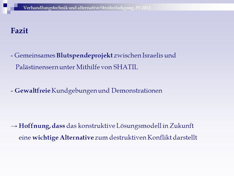 Verhandlungstechnik und alternative Streiterledigung, FS 2011 Fazit - Gemeinsames Blutspendeprojekt zwischen Israelis und Palästinensern unter Mithilf