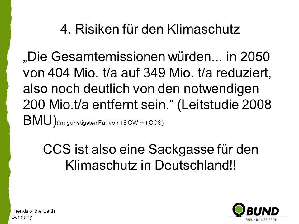 """Friends of the Earth Germany 4. Risiken für den Klimaschutz """"Die Gesamtemissionen würden..."""