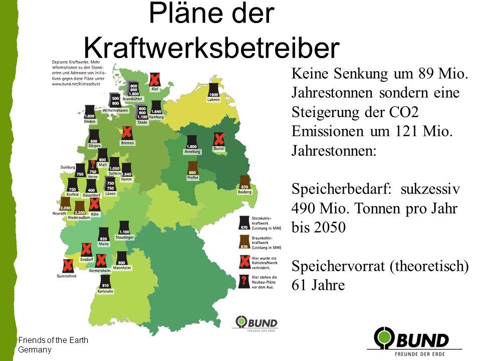 Pläne der Kraftwerksbetreiber Friends of the Earth Germany Keine Senkung um 89 Mio.