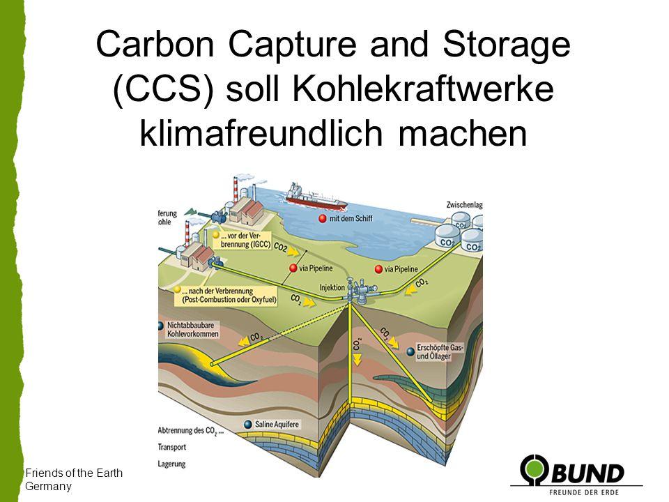 Carbon Capture and Storage (CCS) soll Kohlekraftwerke klimafreundlich machen Friends of the Earth Germany
