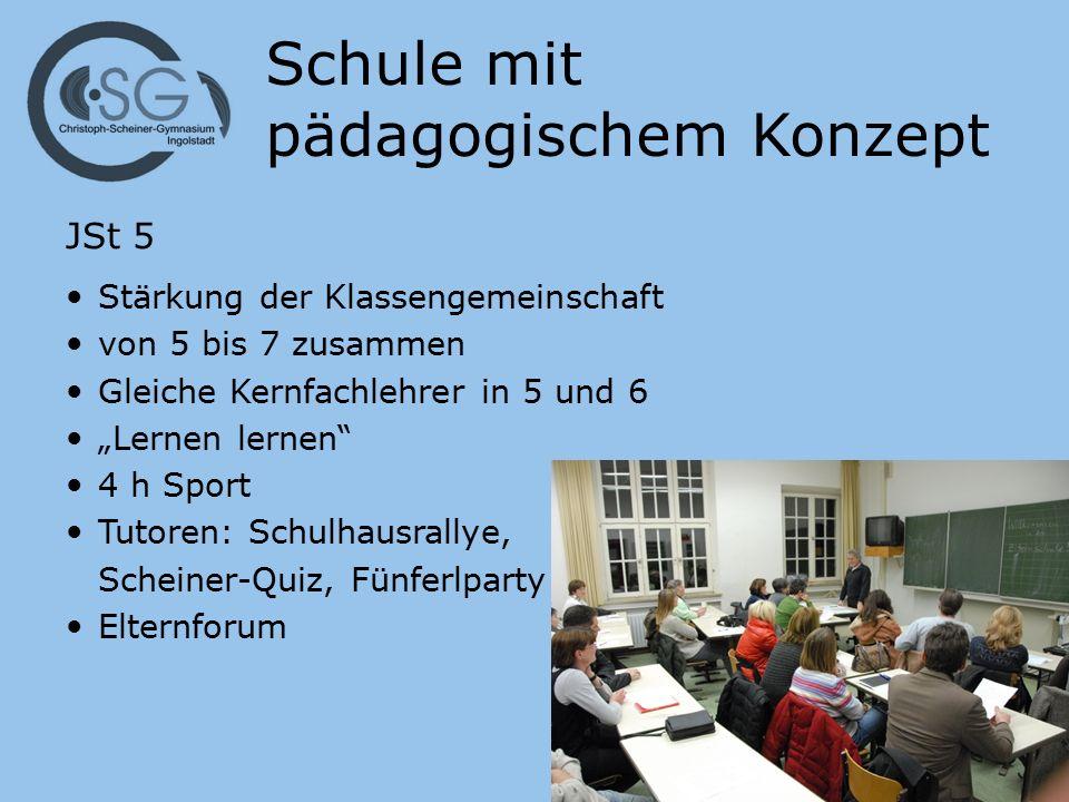 """Schule mit pädagogischem Konzept JSt 5 Stärkung der Klassengemeinschaft von 5 bis 7 zusammen Gleiche Kernfachlehrer in 5 und 6 """"Lernen lernen"""" 4 h Spo"""