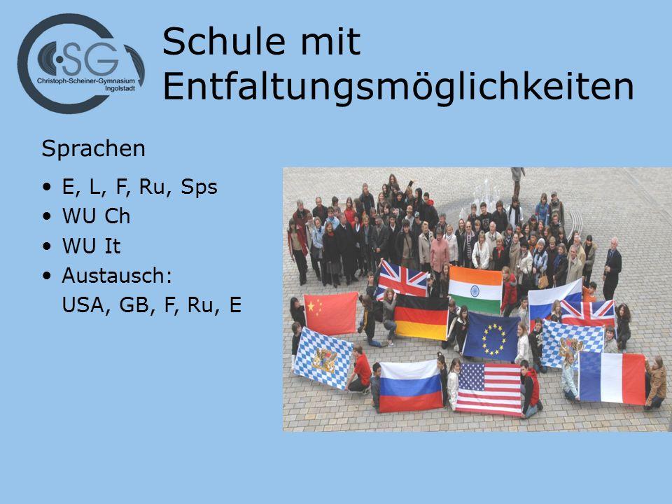 Schule mit Entfaltungsmöglichkeiten Sprachen E, L, F, Ru, Sps WU Ch WU It Austausch: USA, GB, F, Ru, E