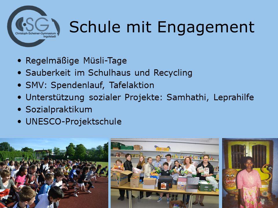 Schule mit Engagement Regelmäßige Müsli-Tage Sauberkeit im Schulhaus und Recycling SMV: Spendenlauf, Tafelaktion Unterstützung sozialer Projekte: Samhathi, Leprahilfe Sozialpraktikum UNESCO-Projektschule