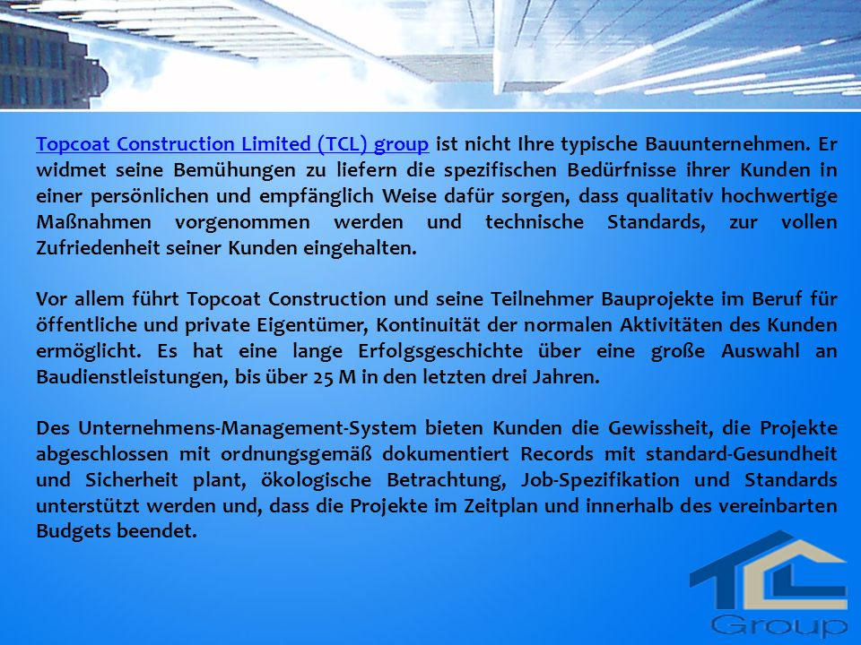 Topcoat Construction Limited (TCL) groupTopcoat Construction Limited (TCL) group ist nicht Ihre typische Bauunternehmen.