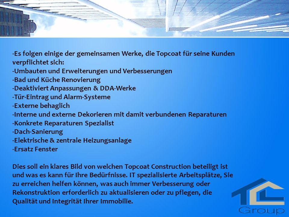 -Es folgen einige der gemeinsamen Werke, die Topcoat für seine Kunden verpflichtet sich: -Umbauten und Erweiterungen und Verbesserungen -Bad und Küche Renovierung -Deaktiviert Anpassungen & DDA-Werke -Tür-Eintrag und Alarm-Systeme -Externe behaglich -Interne und externe Dekorieren mit damit verbundenen Reparaturen -Konkrete Reparaturen Spezialist -Dach-Sanierung -Elektrische & zentrale Heizungsanlage -Ersatz Fenster Dies soll ein klares Bild von welchen Topcoat Construction beteiligt ist und was es kann für Ihre Bedürfnisse.