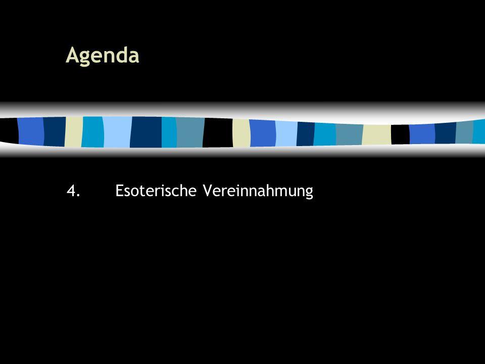 23 Agenda 4.Esoterische Vereinnahmung