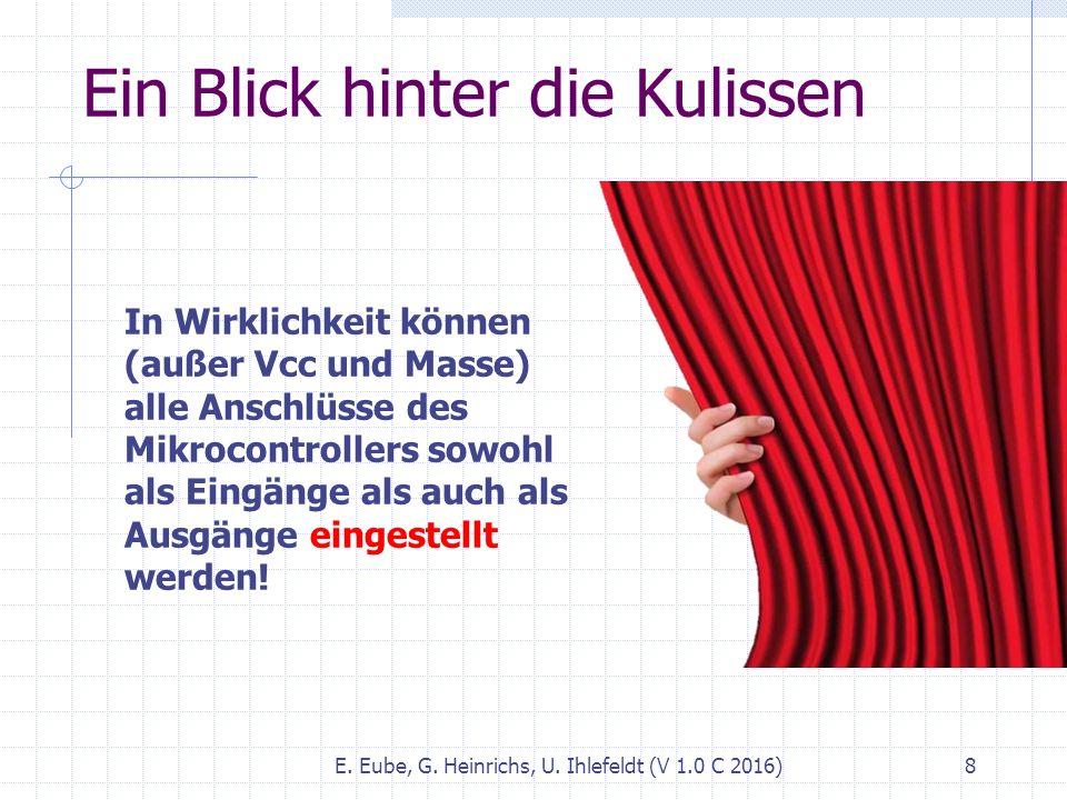 Ein Blick hinter die Kulissen E. Eube, G. Heinrichs, U. Ihlefeldt (V 1.0 C 2016) 8 In Wirklichkeit können (außer Vcc und Masse) alle Anschlüsse des Mi