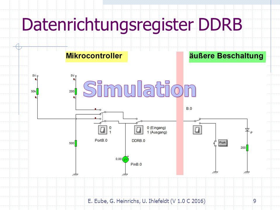 Datenrichtungsregister DDRB E. Eube, G. Heinrichs, U. Ihlefeldt (V 1.0 C 2016) 9