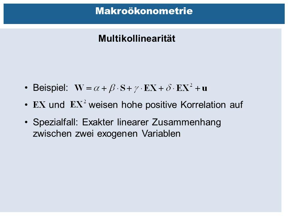 Außenhandelsbeziehungen zwischen China, USA, EU Makroökonometrie Multikollinearität Beispiel: und weisen hohe positive Korrelation auf Spezialfall: Exakter linearer Zusammenhang zwischen zwei exogenen Variablen