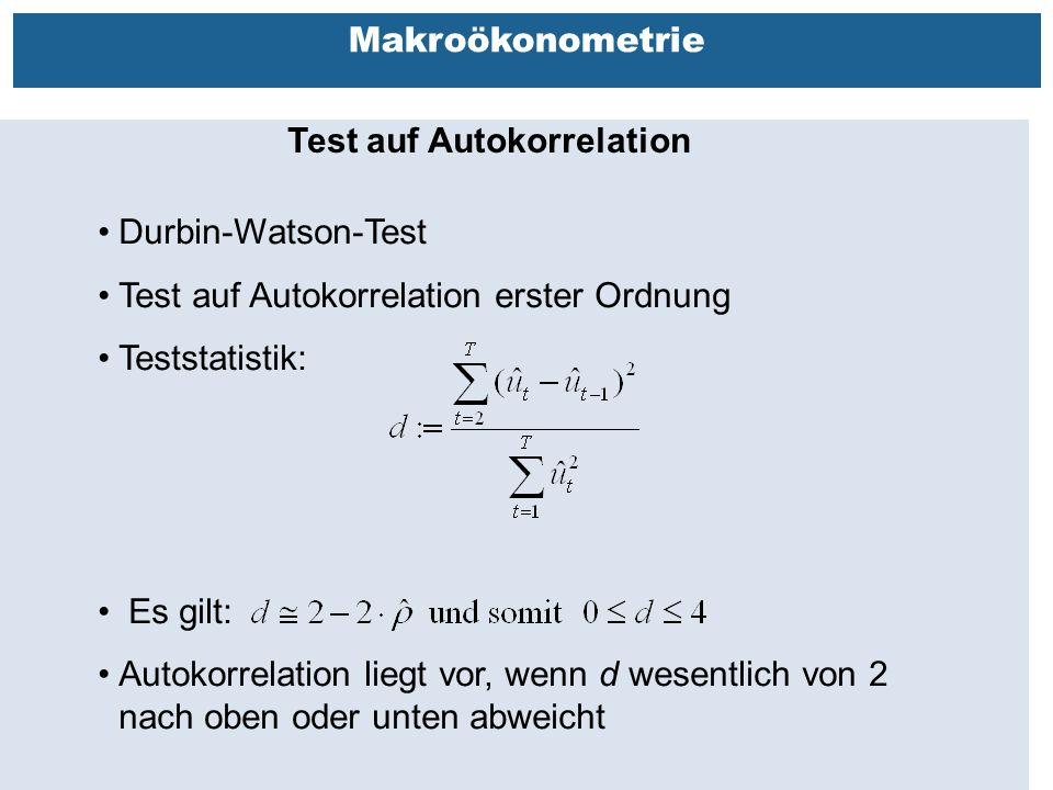 Außenhandelsbeziehungen zwischen China, USA, EU Makroökonometrie Test auf Autokorrelation Durbin-Watson-Test Test auf Autokorrelation erster Ordnung Teststatistik: Es gilt: Autokorrelation liegt vor, wenn d wesentlich von 2 nach oben oder unten abweicht