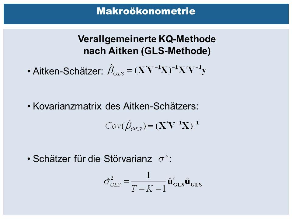 Außenhandelsbeziehungen zwischen China, USA, EU Makroökonometrie Verallgemeinerte KQ-Methode nach Aitken (GLS-Methode) Aitken-Schätzer: Kovarianzmatrix des Aitken-Schätzers: Schätzer für die Störvarianz :