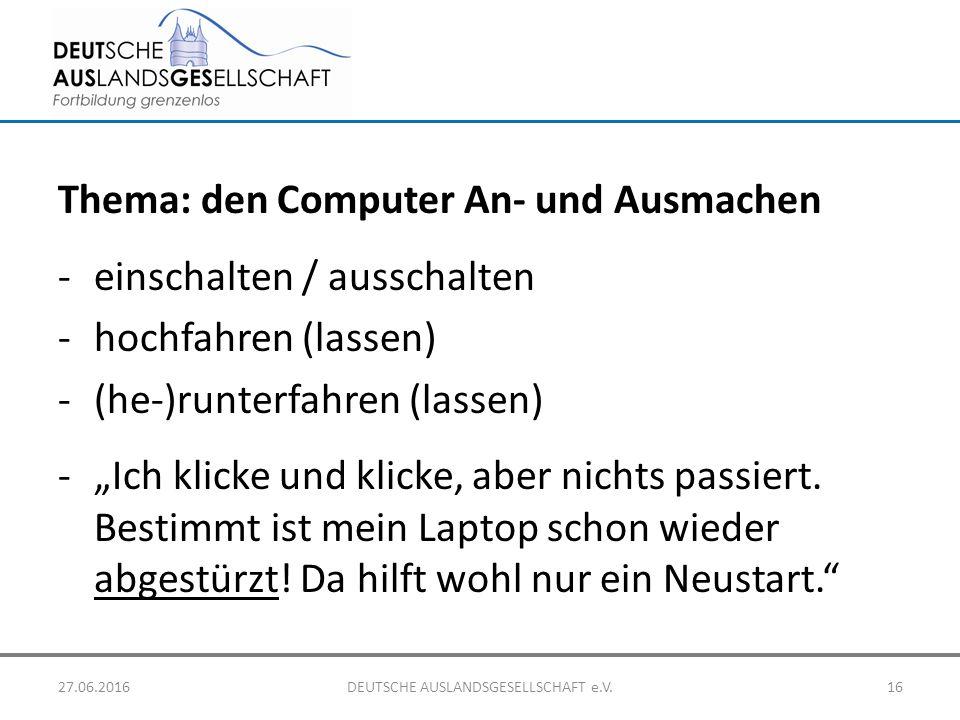 """Thema: den Computer An- und Ausmachen -einschalten / ausschalten -hochfahren (lassen) -(he-)runterfahren (lassen) -""""Ich klicke und klicke, aber nichts"""