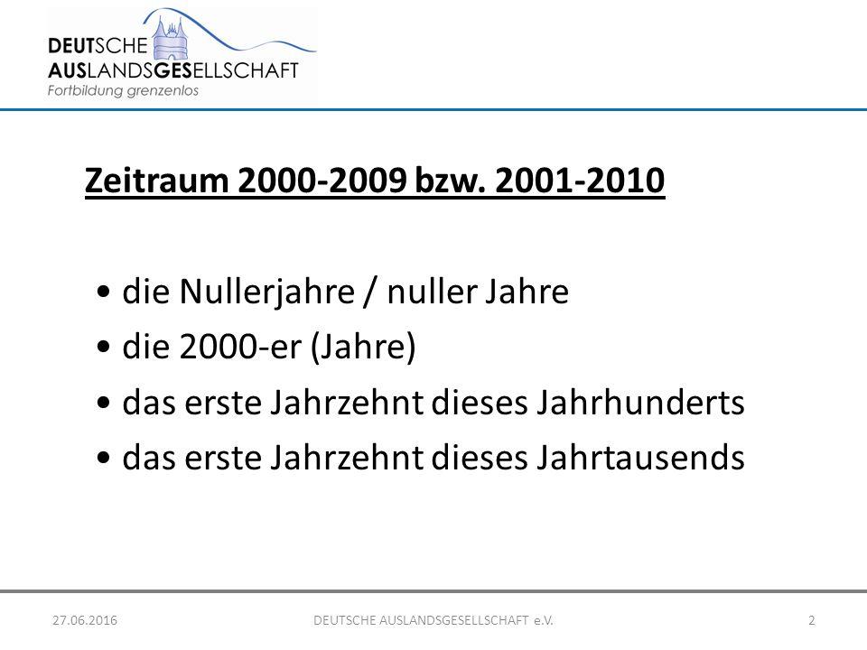 Zeitraum 2000-2009 bzw. 2001-2010 die Nullerjahre / nuller Jahre die 2000-er (Jahre) das erste Jahrzehnt dieses Jahrhunderts das erste Jahrzehnt diese