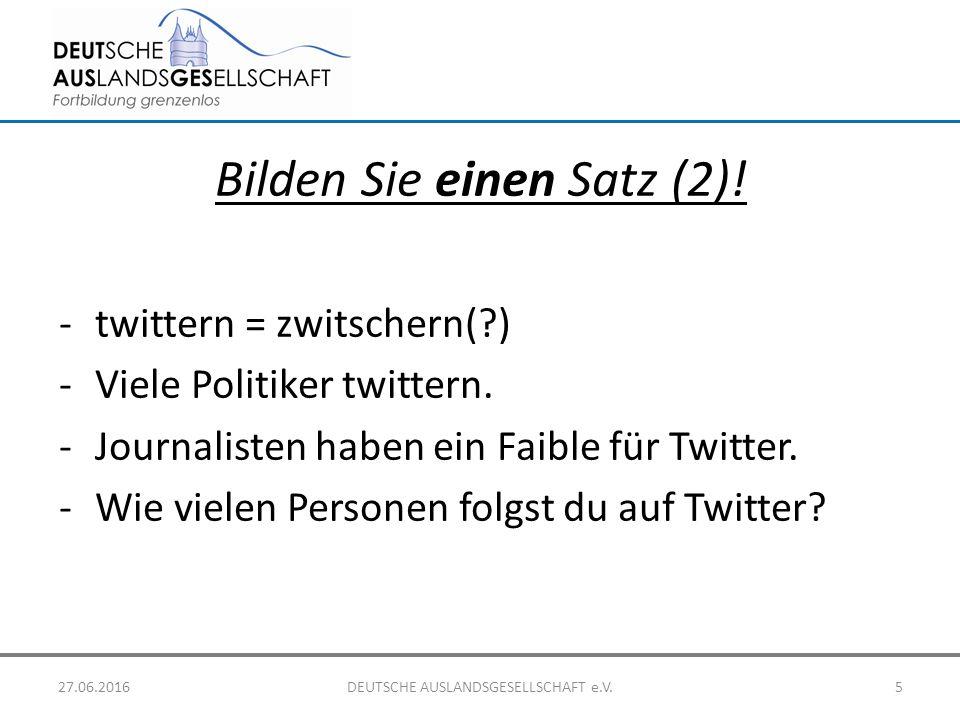 Bilden Sie einen Satz (2)! -twittern = zwitschern(?) -Viele Politiker twittern. -Journalisten haben ein Faible für Twitter. -Wie vielen Personen folgs