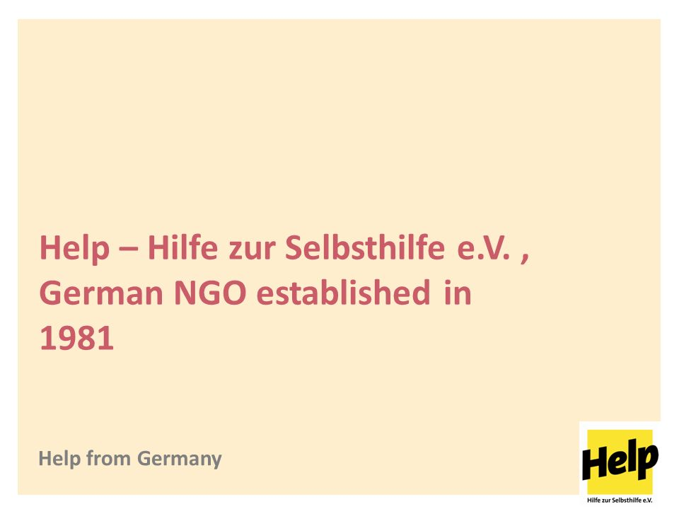 Help from Germany Help – Hilfe zur Selbsthilfe e.V., German NGO established in 1981