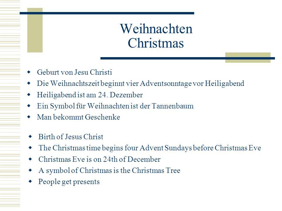 Weihnachten Christmas  Geburt von Jesu Christi  Die Weihnachtszeit beginnt vier Adventsonntage vor Heiligabend  Heiligabend ist am 24. Dezember  E