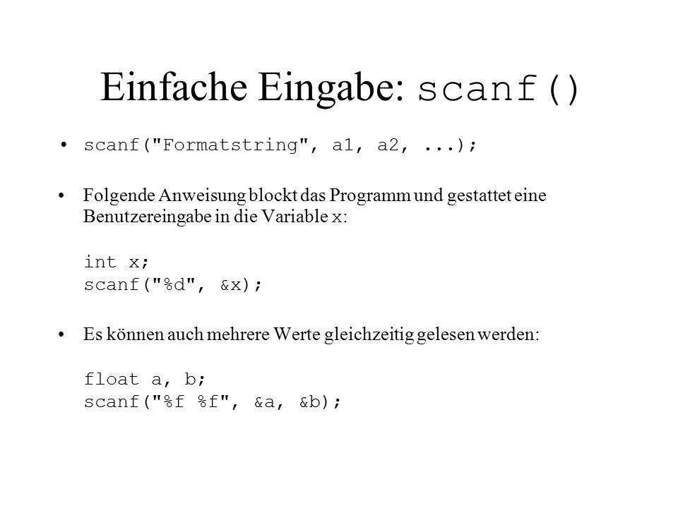 Einfache Eingabe: scanf() scanf(