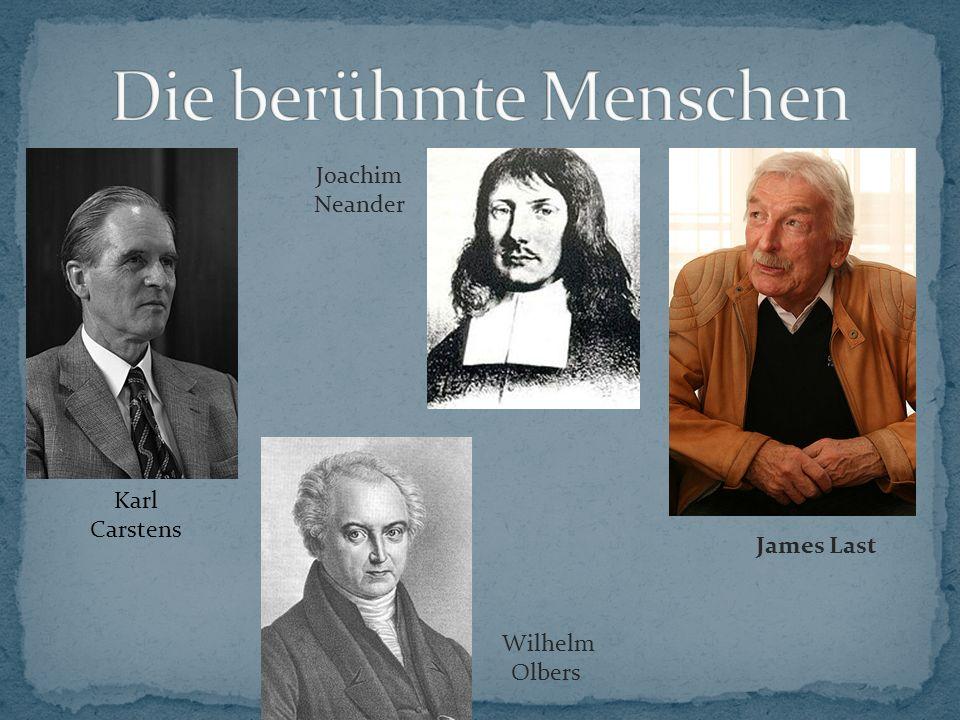 James Last Joachim Neander Wilhelm Olbers Karl Carstens