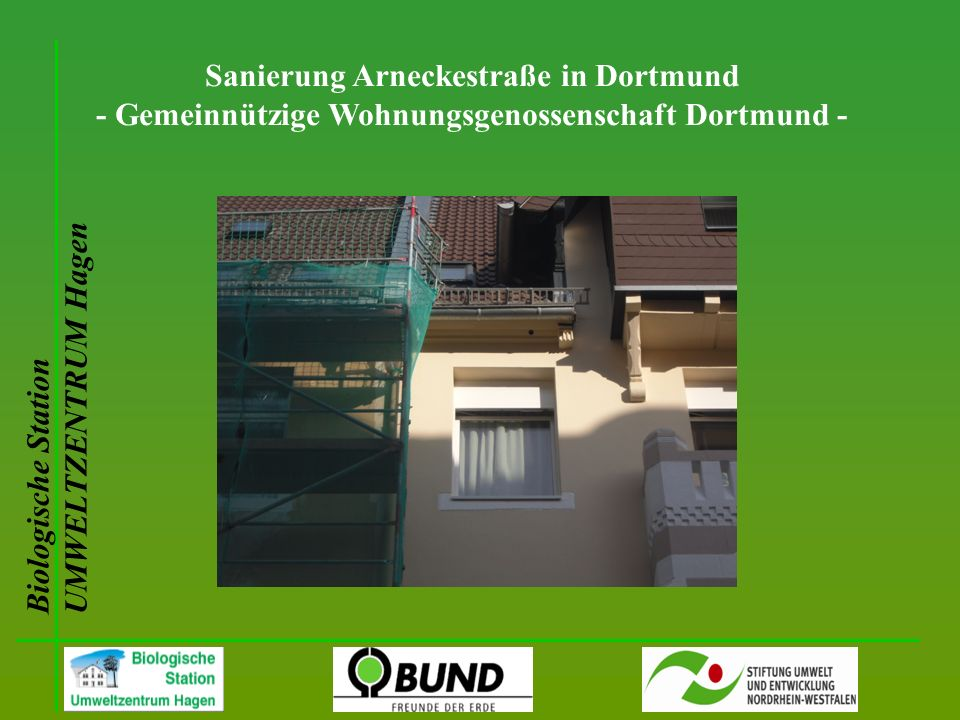 Biologische Station UMWELTZENTRUM Hagen Sanierung Arneckestraße in Dortmund - Gemeinnützige Wohnungsgenossenschaft Dortmund -