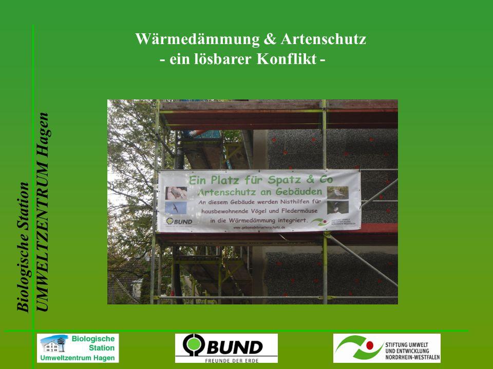 Biologische Station UMWELTZENTRUM Hagen Wärmedämmung & Artenschutz - ein lösbarer Konflikt -