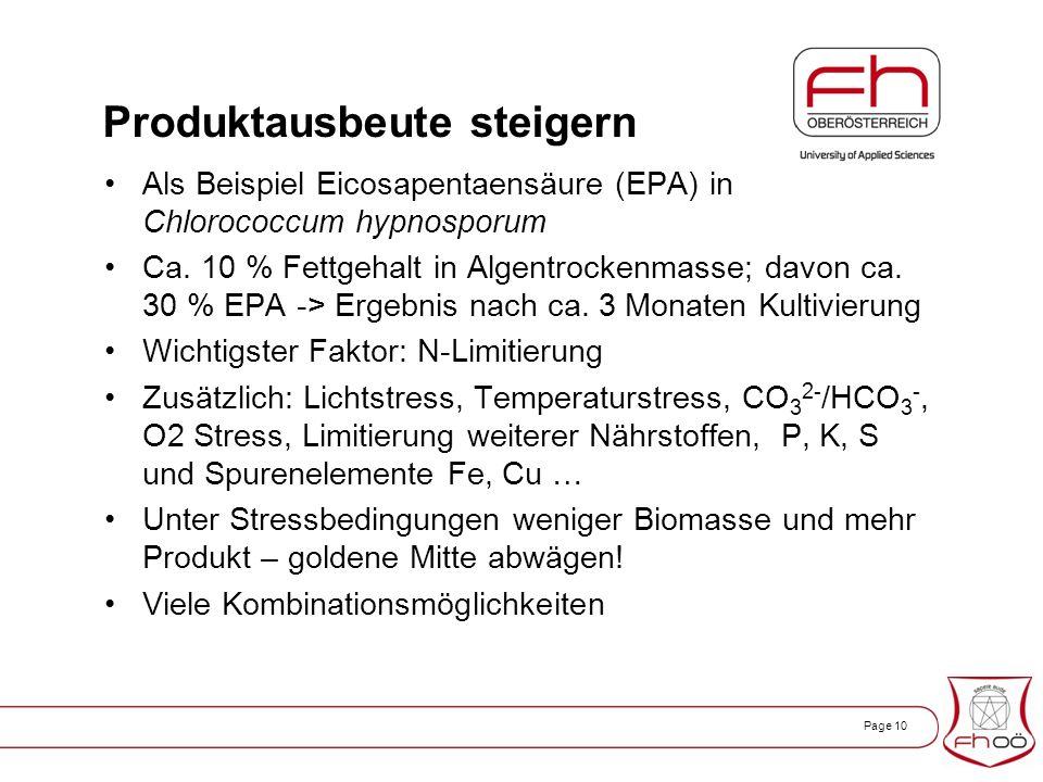 Page 10 Produktausbeute steigern Als Beispiel Eicosapentaensäure (EPA) in Chlorococcum hypnosporum Ca.