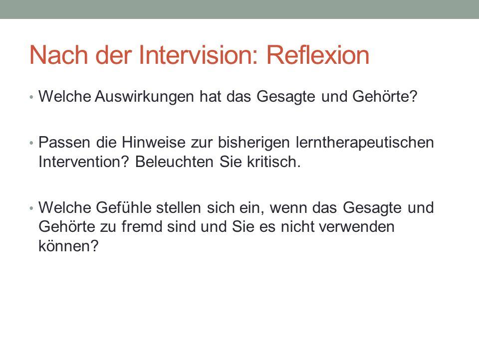 Nach der Intervision: Reflexion Welche Auswirkungen hat das Gesagte und Gehörte.