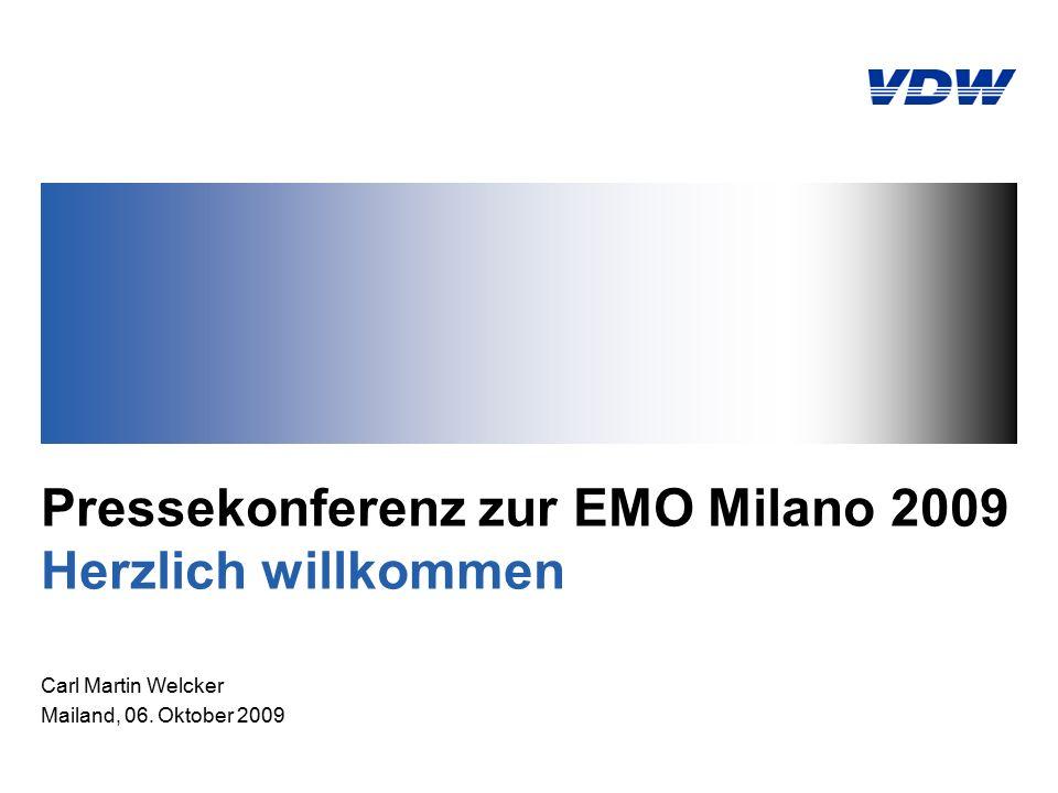 Pressekonferenz zur EMO Milano 2009 Herzlich willkommen Carl Martin Welcker Mailand, 06.