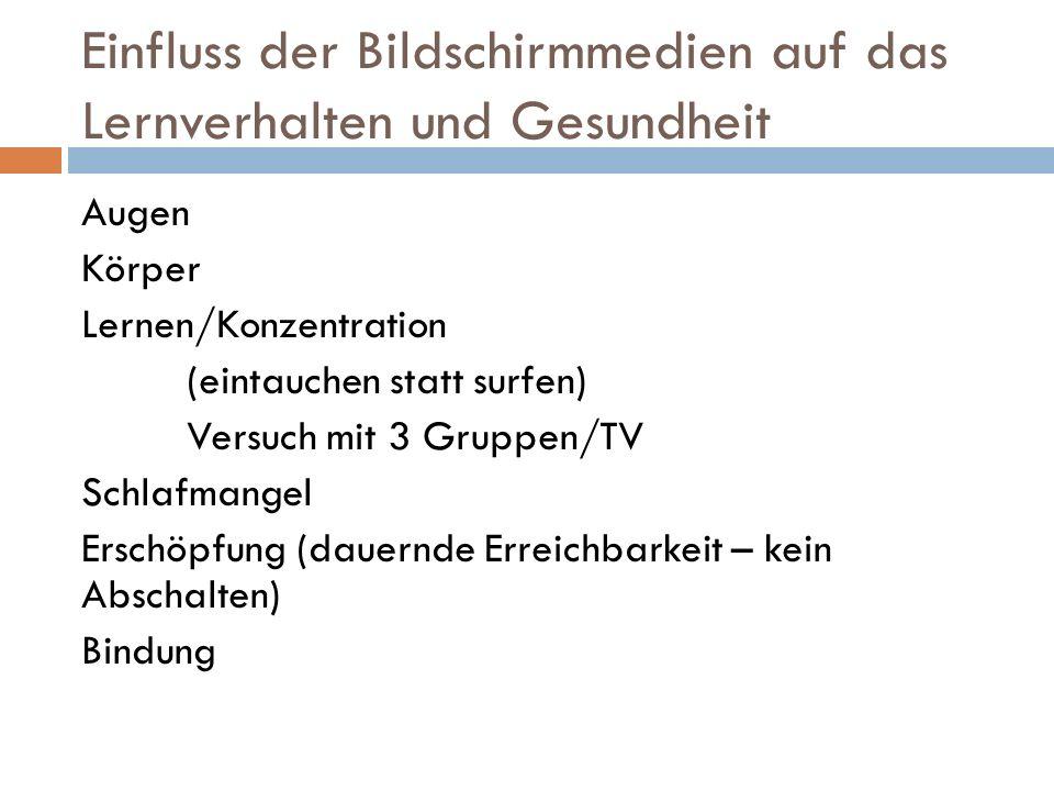 Einfluss der Bildschirmmedien auf das Lernverhalten und Gesundheit Augen Körper Lernen/Konzentration (eintauchen statt surfen) Versuch mit 3 Gruppen/T