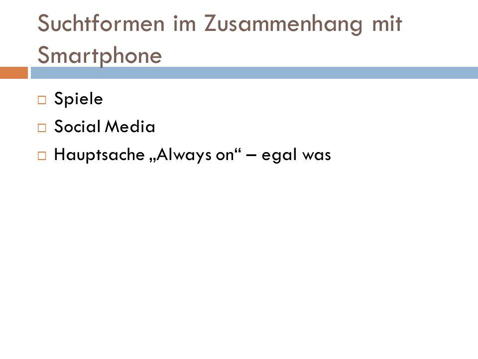 """Suchtformen im Zusammenhang mit Smartphone  Spiele  Social Media  Hauptsache """"Always on"""" – egal was"""