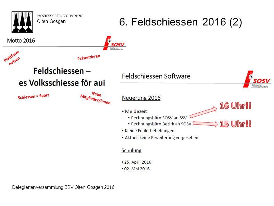 Bezirksschützenverein Olten-Gösgen 6. Feldschiessen 2016 (2) Delegiertenversammlung BSV Olten-Gösgen 2016