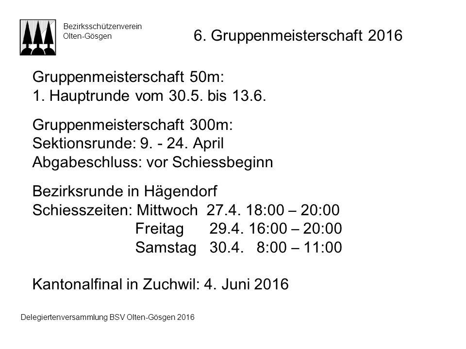 Gruppenmeisterschaft 50m: 1. Hauptrunde vom 30.5. bis 13.6. Gruppenmeisterschaft 300m: Sektionsrunde: 9. - 24. April Abgabeschluss: vor Schiessbeginn