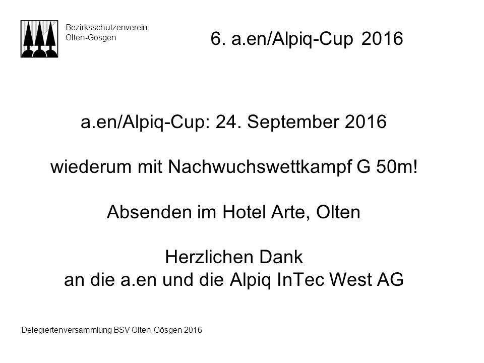 a.en/Alpiq-Cup: 24. September 2016 wiederum mit Nachwuchswettkampf G 50m! Absenden im Hotel Arte, Olten Herzlichen Dank an die a.en und die Alpiq InTe