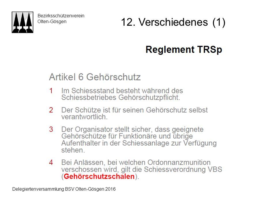 Bezirksschützenverein Olten-Gösgen 12. Verschiedenes (1) Delegiertenversammlung BSV Olten-Gösgen 2016