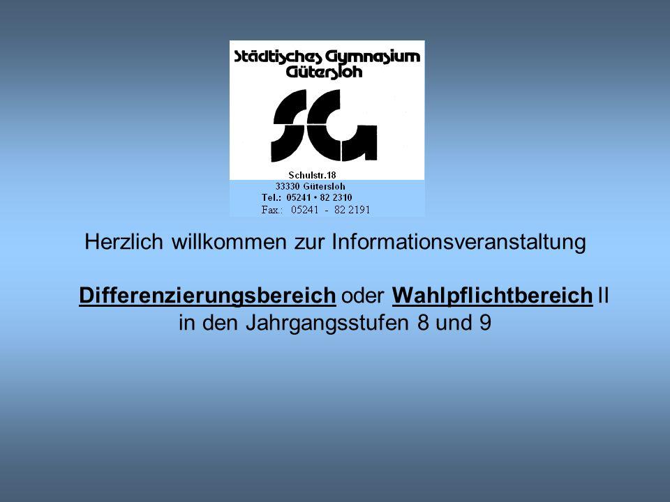 Herzlich willkommen zur Informationsveranstaltung Differenzierungsbereich oder Wahlpflichtbereich II in den Jahrgangsstufen 8 und 9