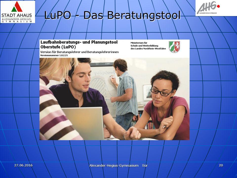 27.06.2016 Alexander-Hegius-Gymnasium Sür 20 LuPO - Das Beratungstool