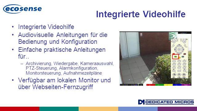 Integrierte Videohilfe Audiovisuelle Anleitungen für die Bedienung und Konfiguration Einfache praktische Anleitungen für.. –Archivierung, Wiedergabe,