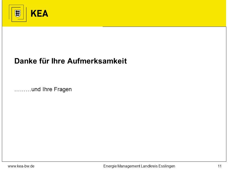 www.kea-bw.deEnergie Management Landkreis Esslingen11 Danke für Ihre Aufmerksamkeit ………und Ihre Fragen