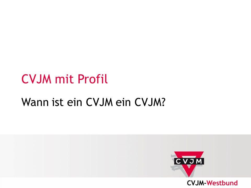 CVJM mit Profil Wann ist ein CVJM ein CVJM?