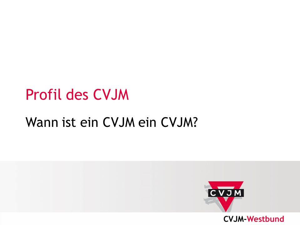 Profil des CVJM Wann ist ein CVJM ein CVJM?