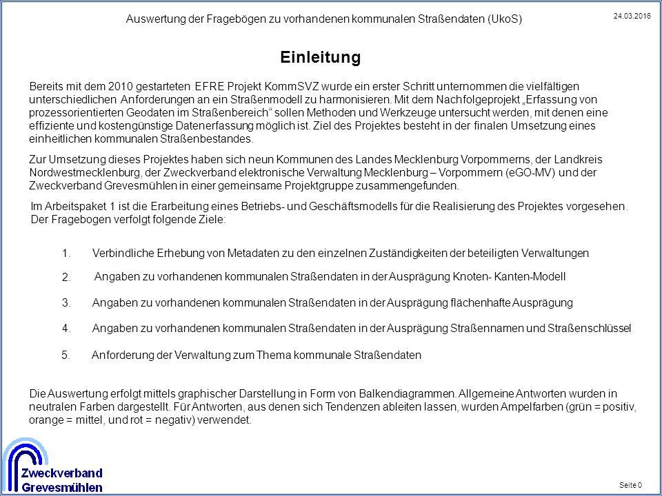 Auswertung der Fragebögen zu vorhandenen kommunalen Straßendaten (UkoS) Seite 1 24.03.2016 Allgemeine Angaben zu den beteiligten Kommunen 1.