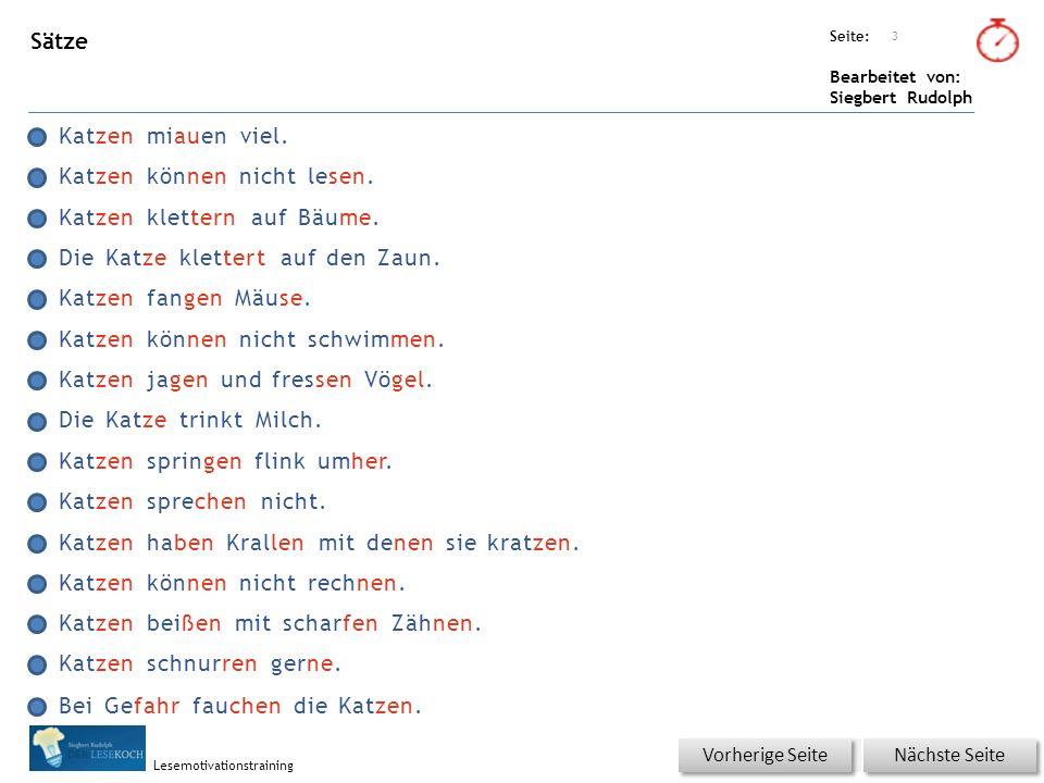 Übungsart: Seite: Bearbeitet von: Siegbert Rudolph Lesemotivationstraining Sätze Katzen miauen viel.