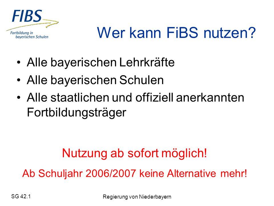 SG 42.1 Regierung von Niederbayern Wer kann FiBS nutzen.